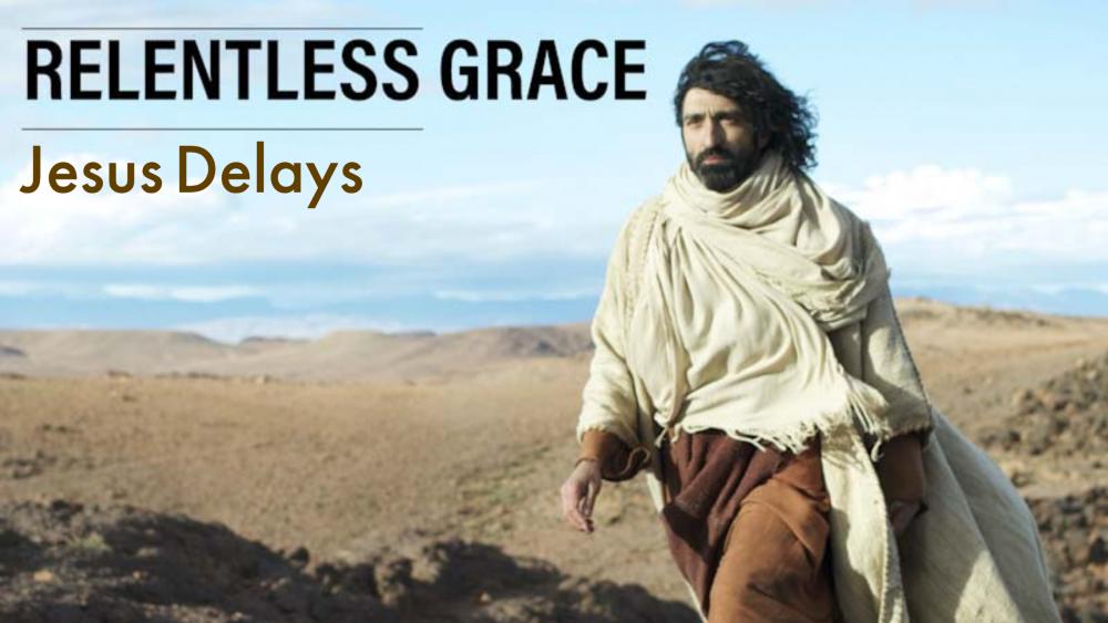 Jesus Delays Image