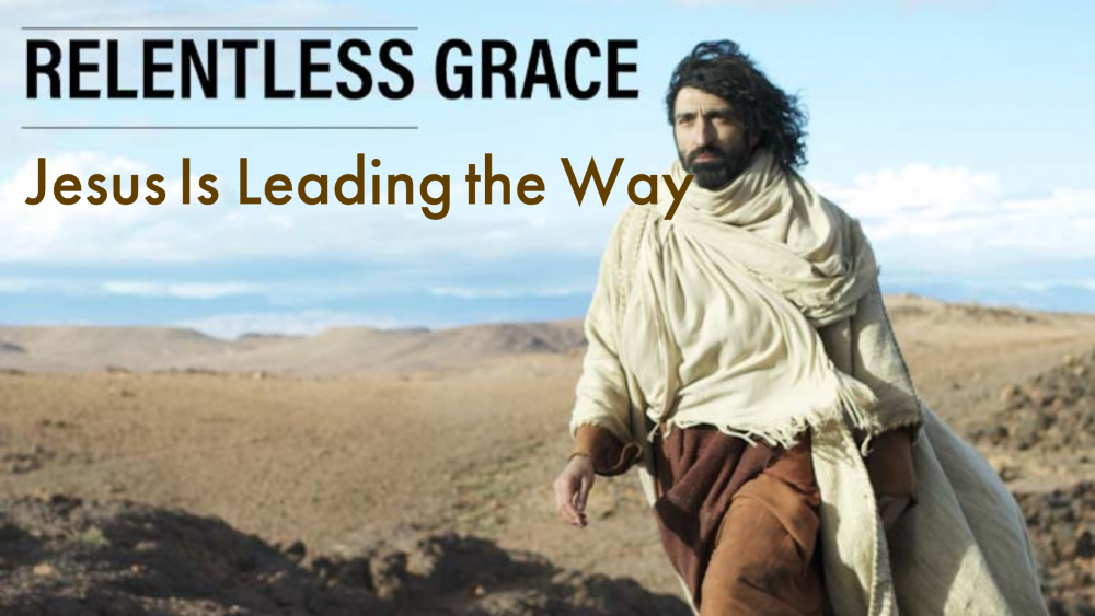 Jesus Is Leading the Way